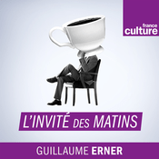 Podcast L'invité des matins - France Culture