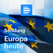Podcast Europa heute Sendung - Deutschlandfunk