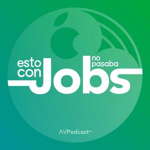 Podcast Esto con Jobs no pasaba