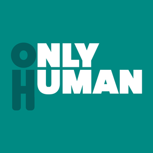 Podcast Only Human