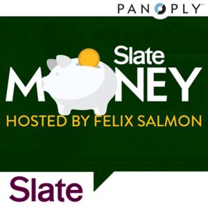 Podcast Slate Money