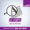 Le temps des écrivains - France Culture