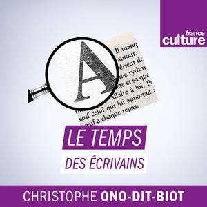 Podcast Le temps des écrivains - France Culture
