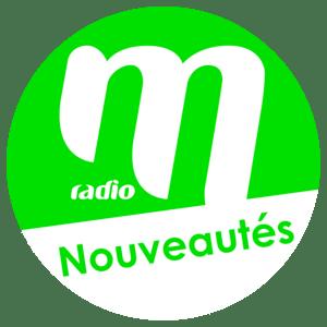 Radio M Radio Nouveautés
