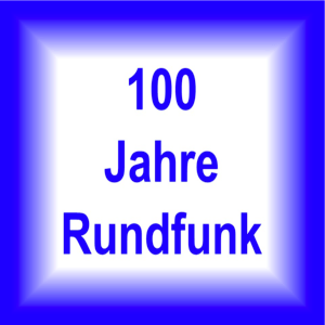 Radio 100 Jahre Rundfunk