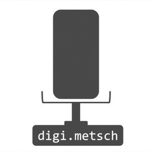 Podcast digimetsch-Talk