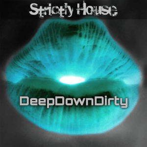 Radio Strictly House - DeepDownDirty
