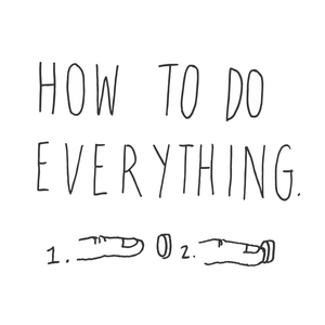 Podcast How To Do Everything