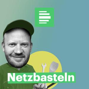 Podcast Netzbasteln - Deutschlandfunk Nova