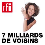 Podcast RFI - 7 miliards de voisins