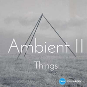 Radio CALM RADIO - Ambient II - Things