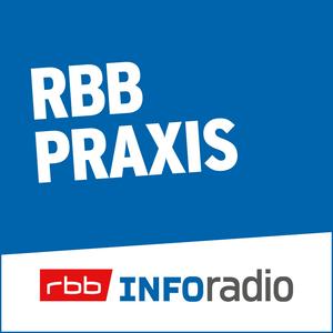Podcast rbb Praxis | Inforadio - Besser informiert.