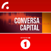 Podcast Antena 1 - CONVERSA CAPITAL