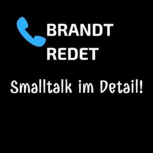 Brandt redet - Smalltalk im Detail!