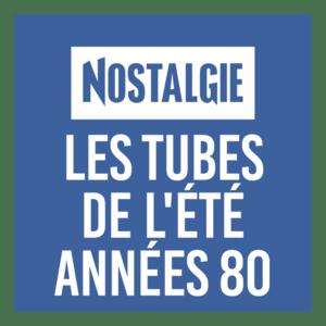 Radio NOSTALGIE LES TUBES DE L'ETE ANNEES 80