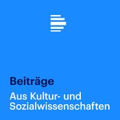 Podcast Aus Kultur- und Sozialwissenschaften - Deutschlandfunk
