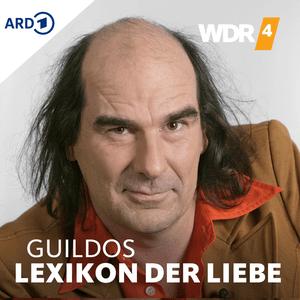 Podcast WDR 4 Guildos Lexikon der Liebe
