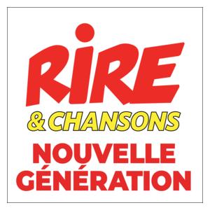 Rire & Chansons - Nouvelle Génération