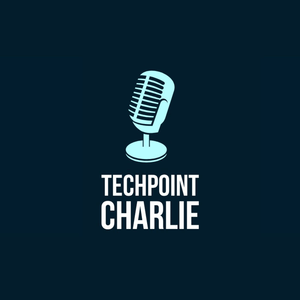 Podcast Techpoint Charlie