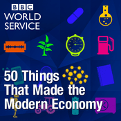 Podcast 50 Things That Made the Modern Economy