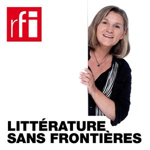 Podcast RFI - Littérature sans frontières