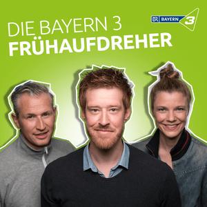 Podcast Die Frühaufdreher - BAYERN 3