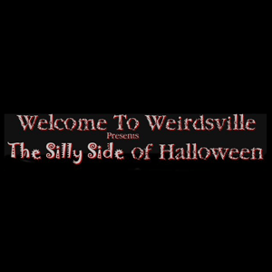 Radio Weirdsville - the silly side of Halloween